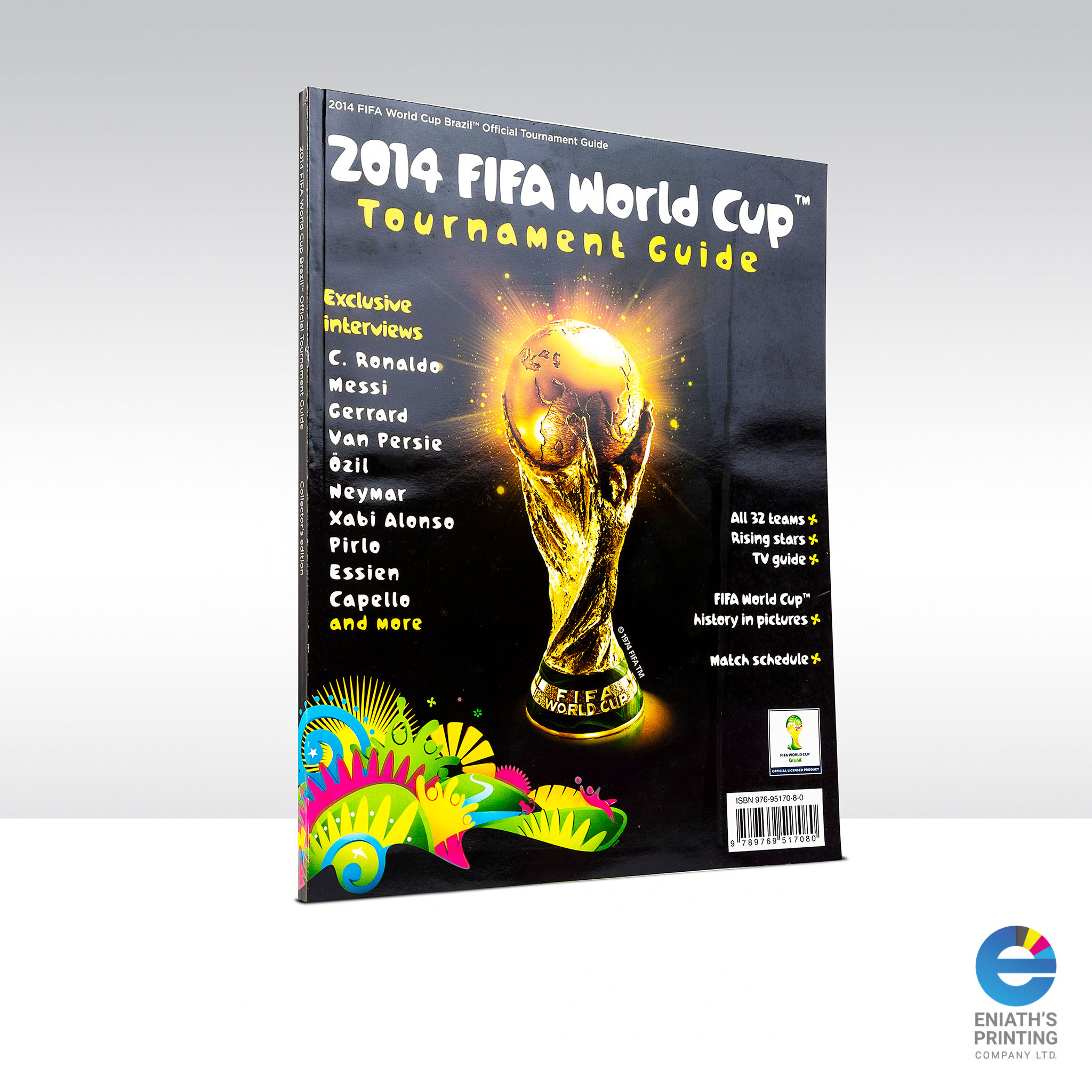 2014 FIFA World cup Tournament Guide - Printed by Eniath's Printing Co. Ltd.