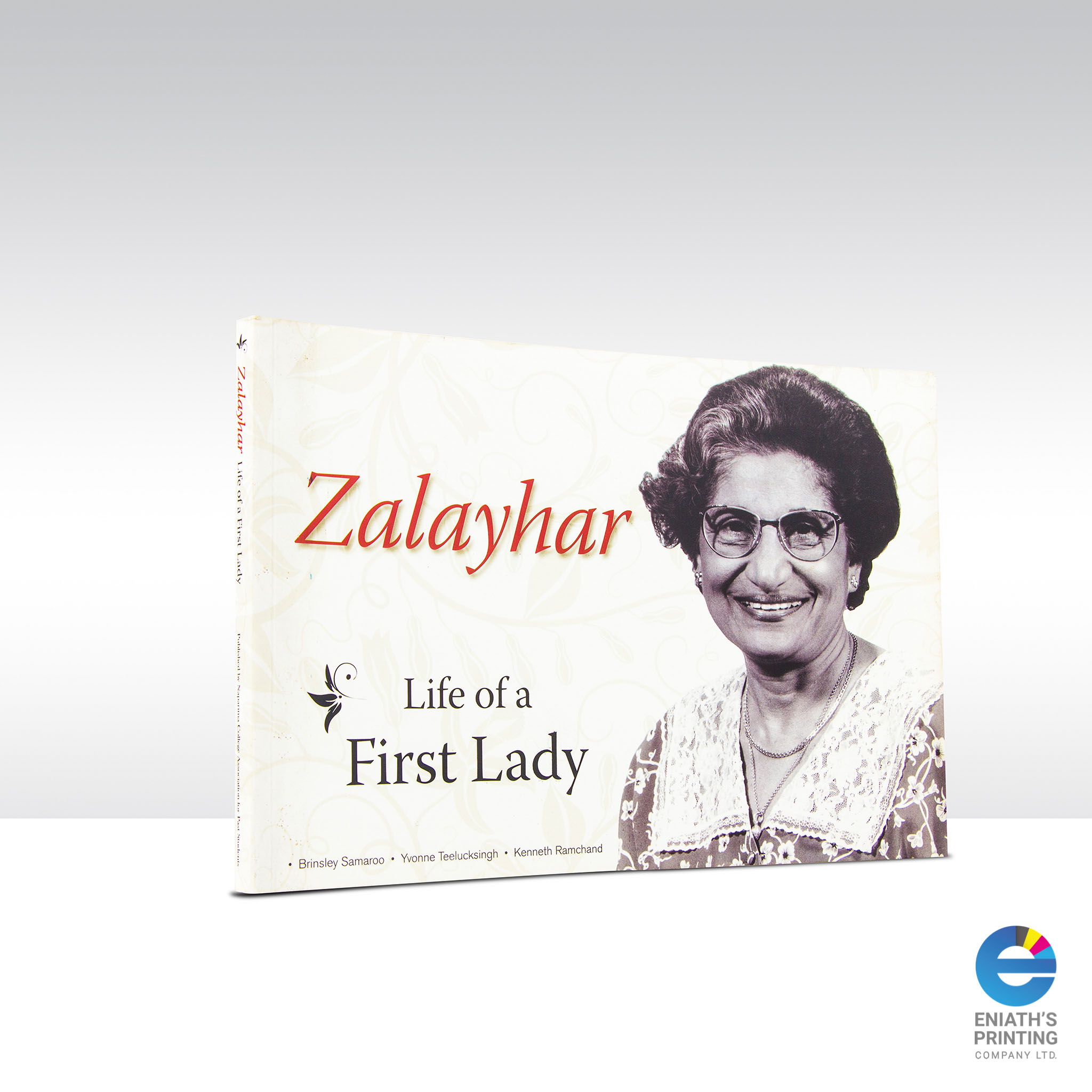 Zalayhar - Life of a First Lady - Printed by Eniath's Printing Co. Ltd.